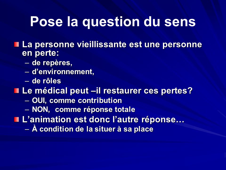 Pose la question du sens