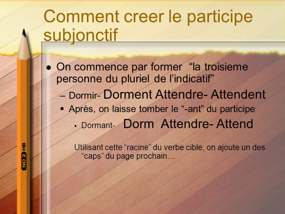 Comment creer le participe subjonctif