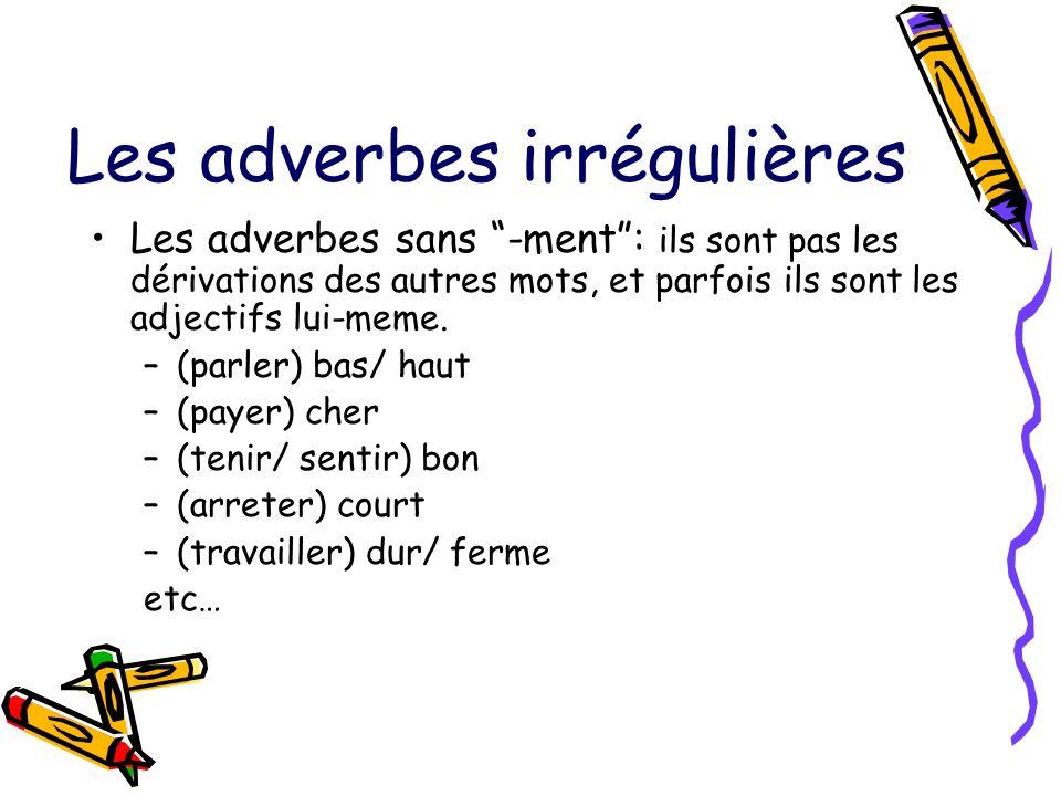 Les adverbes irrégulières