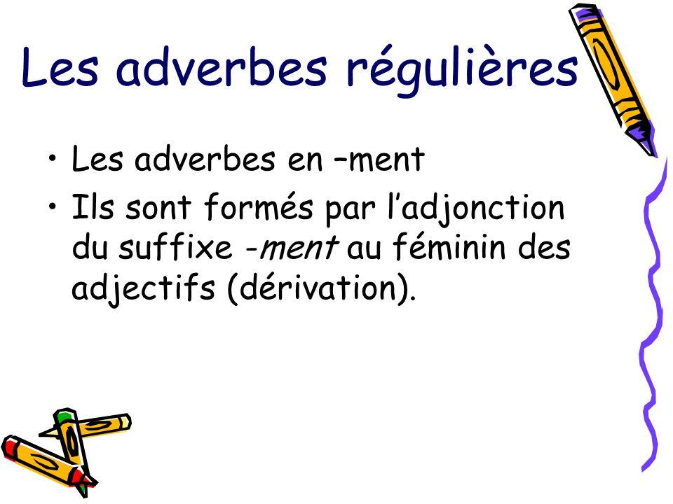 Les adverbes régulières