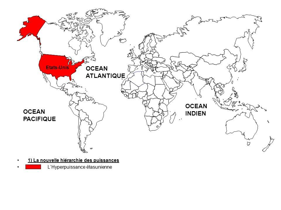 OCEAN ATLANTIQUE OCEAN INDIEN OCEAN PACIFIQUE Etats-Unis