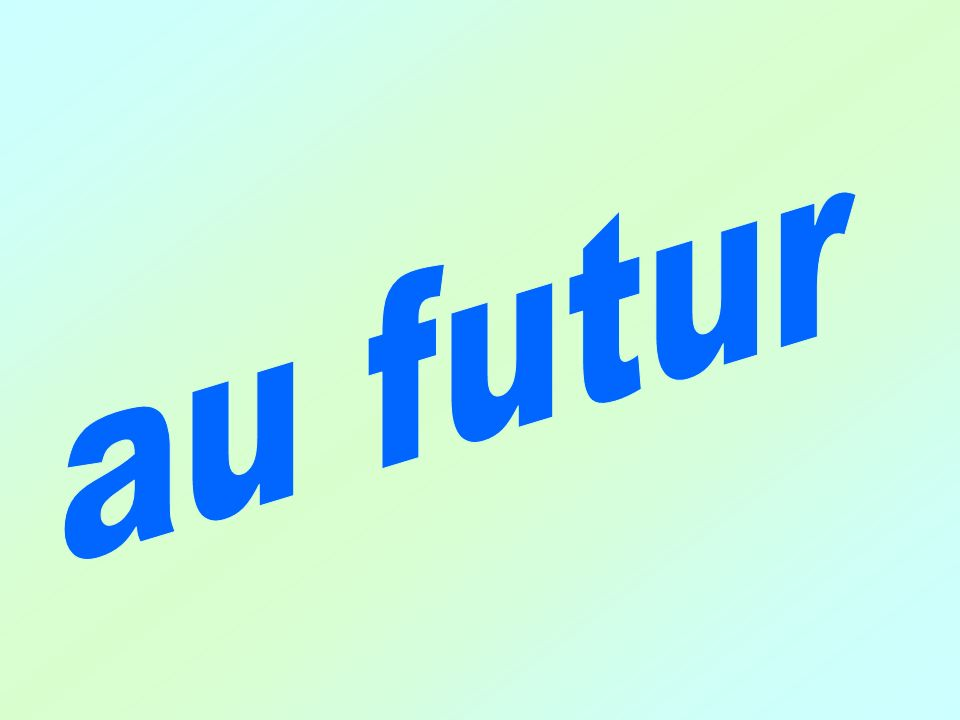 au futur