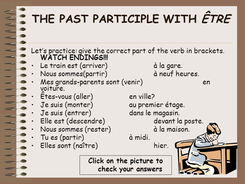 THE PAST PARTICIPLE WITH ÊTRE