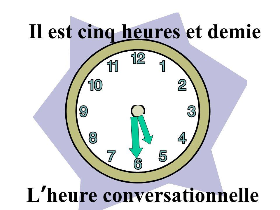 Il est cinq heures et demie