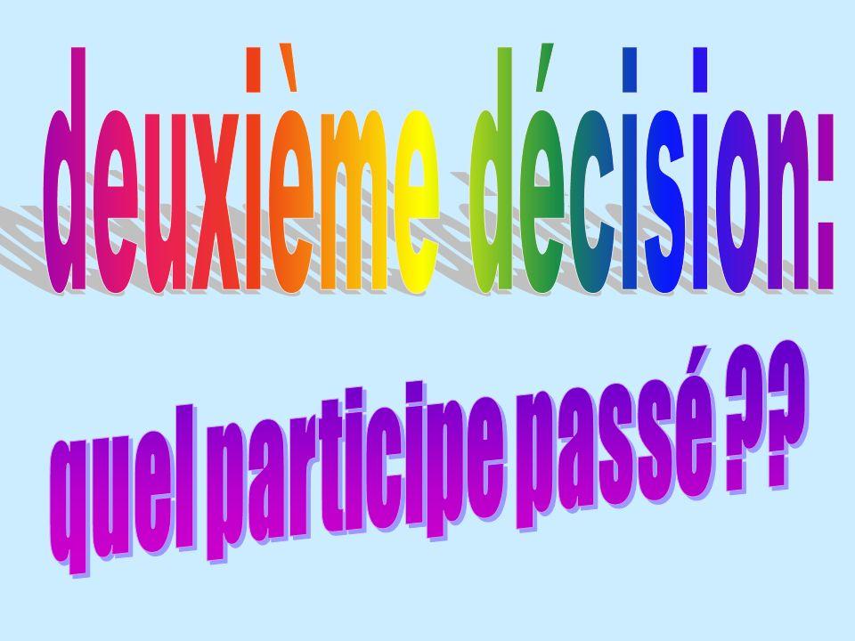 deuxième décision: quel participe passé