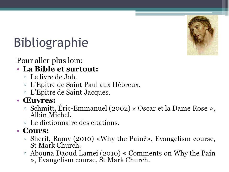 Bibliographie Pour aller plus loin: La Bible et surtout: Œuvres: