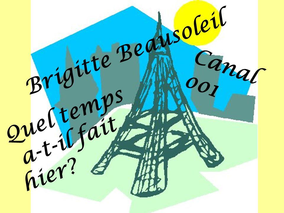 Brigitte Beausoleil Canal oo1 Quel temps a-t-il fait hier