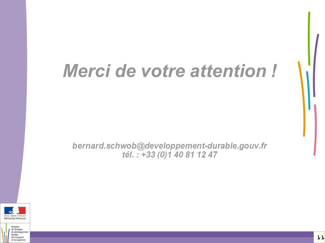 Merci de votre attention. bernard. schwob@developpement-durable. gouv