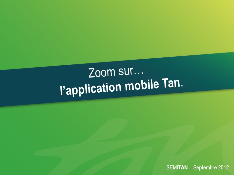 Zoom sur… l'application mobile Tan.