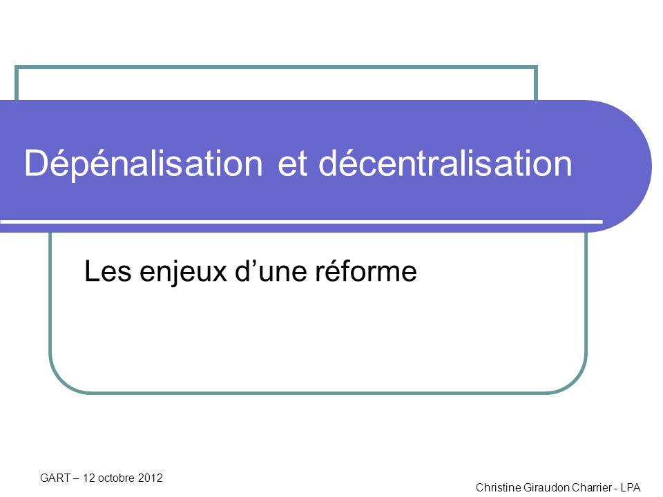 Dépénalisation et décentralisation