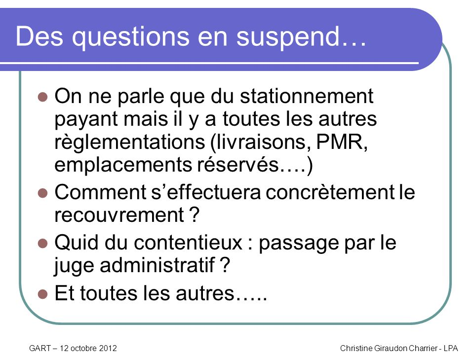 Des questions en suspend…