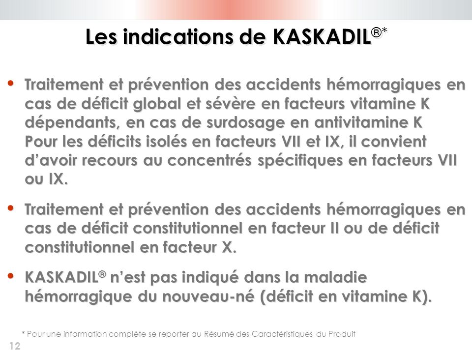 Les indications de KASKADIL®*