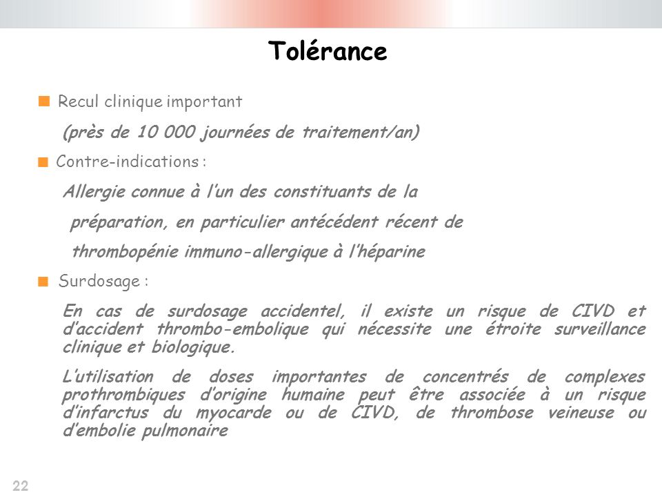 Tolérance  Recul clinique important