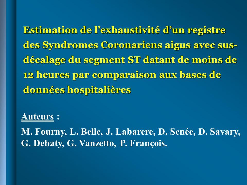 Estimation de l'exhaustivité d'un registre des Syndromes Coronariens aigus avec sus-décalage du segment ST datant de moins de 12 heures par comparaison aux bases de données hospitalières