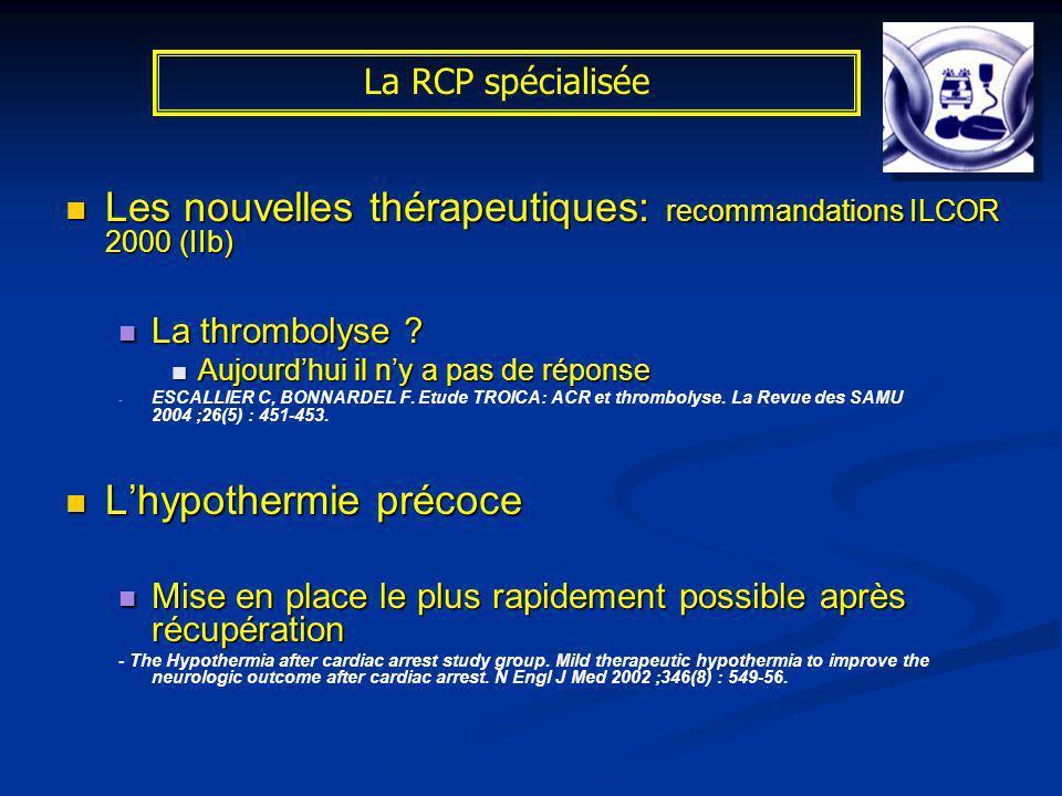 Les nouvelles thérapeutiques: recommandations ILCOR 2000 (IIb)