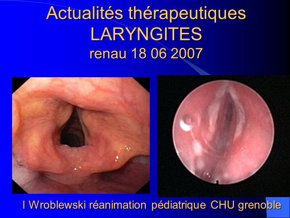 Actualités thérapeutiques LARYNGITES renau 18 06 2007