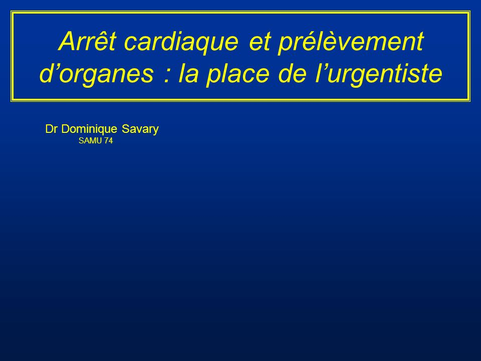 Arrêt cardiaque et prélèvement d'organes : la place de l'urgentiste