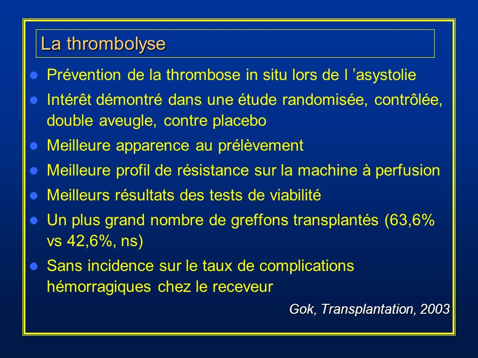 La thrombolyse Prévention de la thrombose in situ lors de l 'asystolie