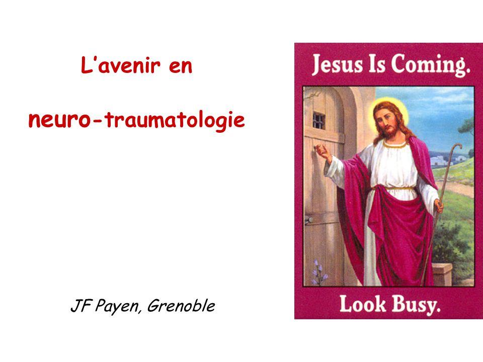 L'avenir en neuro-traumatologie JF Payen, Grenoble