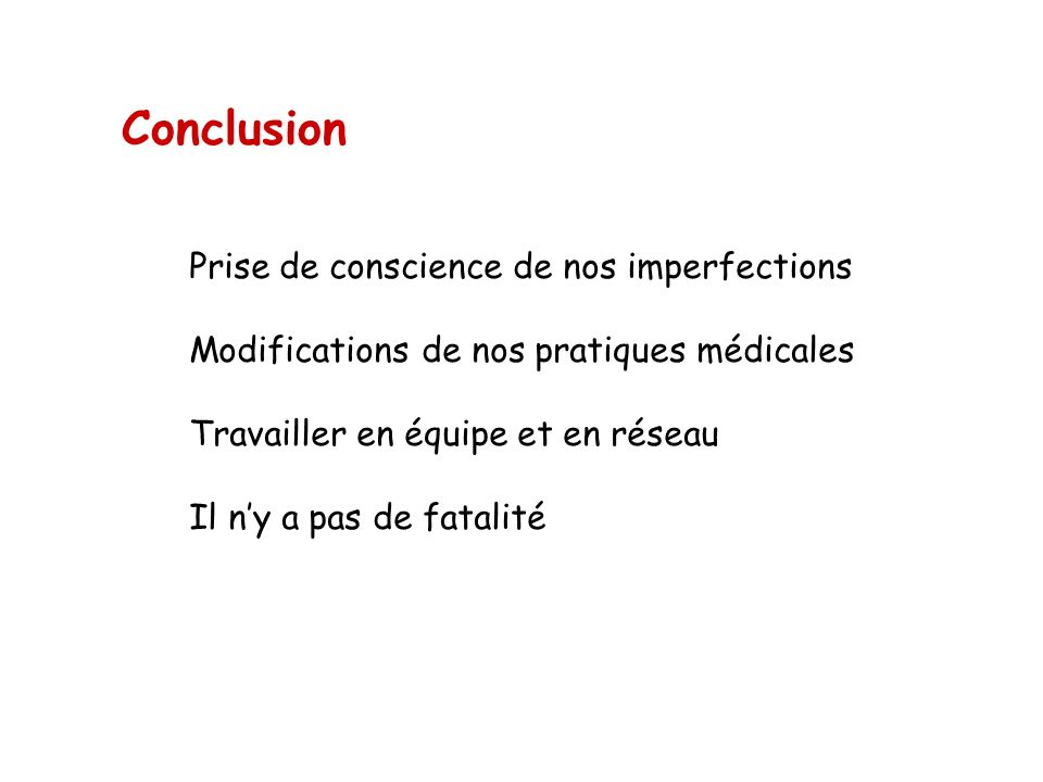 Conclusion Prise de conscience de nos imperfections