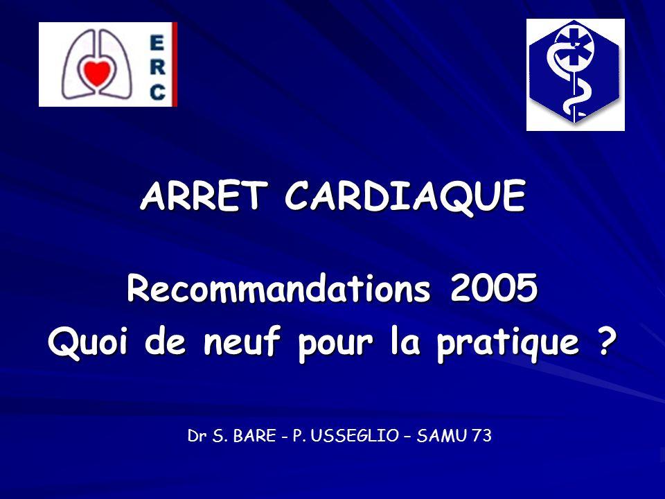 ARRET CARDIAQUE Recommandations 2005 Quoi de neuf pour la pratique