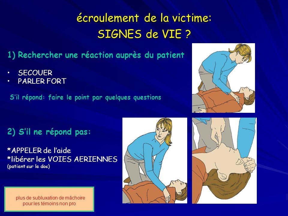 écroulement de la victime: SIGNES de VIE