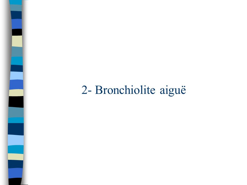 2- Bronchiolite aiguë