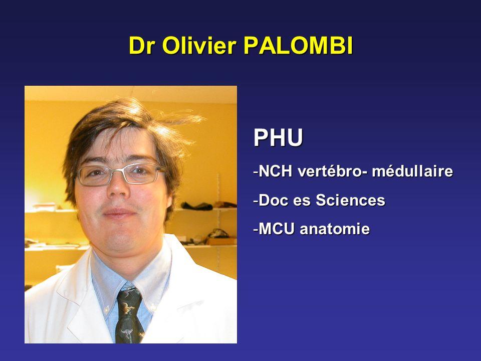 Dr Olivier PALOMBI PHU NCH vertébro- médullaire Doc es Sciences