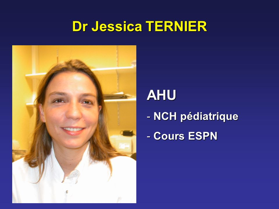 Dr Jessica TERNIER AHU NCH pédiatrique Cours ESPN