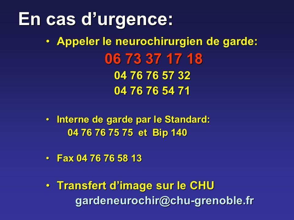 En cas d'urgence: Appeler le neurochirurgien de garde: 06 73 37 17 18