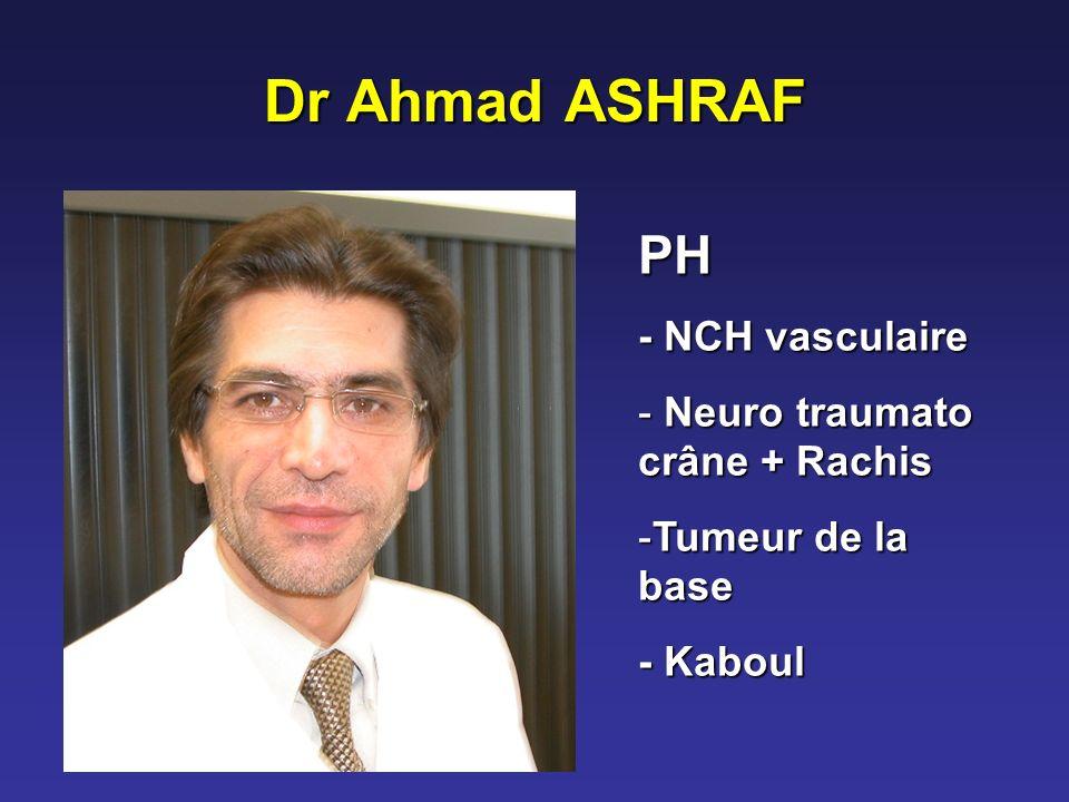 Dr Ahmad ASHRAF PH - NCH vasculaire Neuro traumato crâne + Rachis