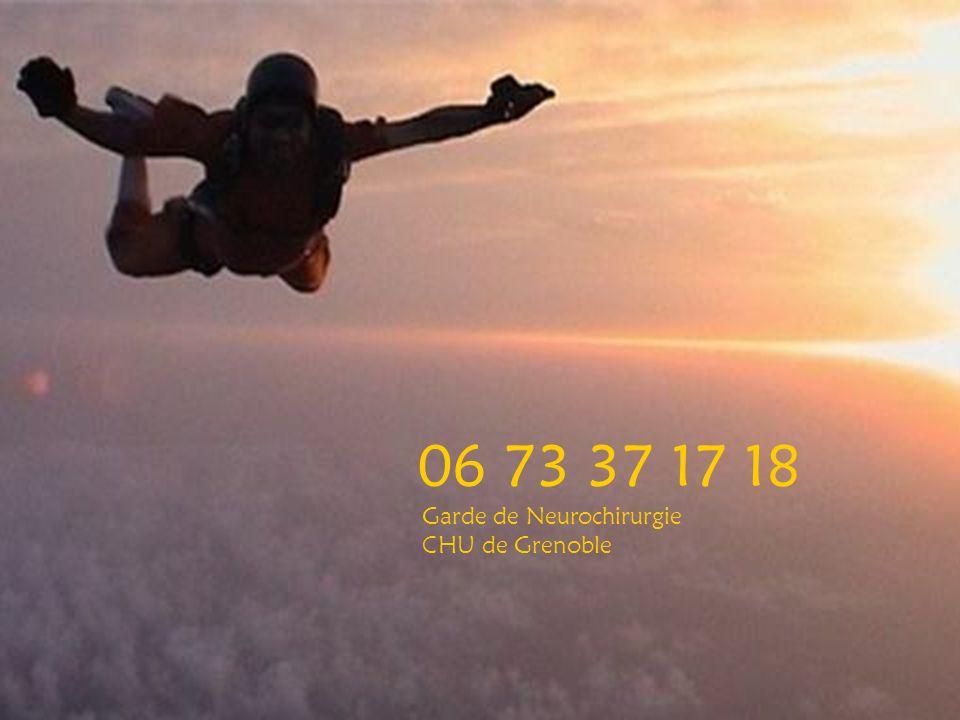 06 73 37 17 18 Garde de Neurochirurgie CHU de Grenoble