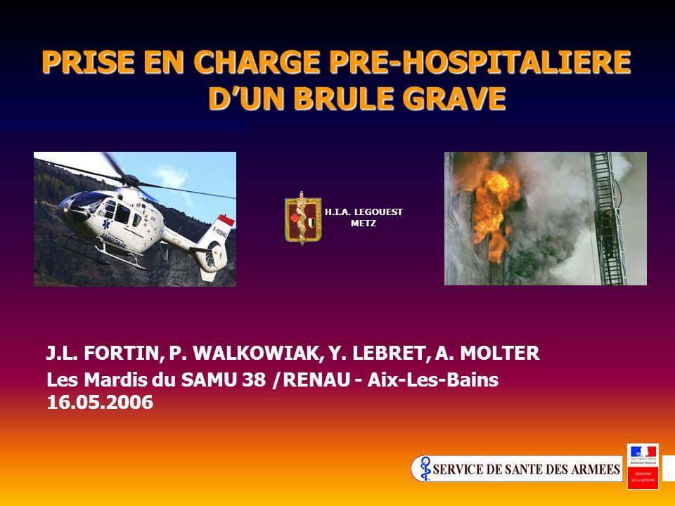 PRISE EN CHARGE PRE-HOSPITALIERE D'UN BRULE GRAVE