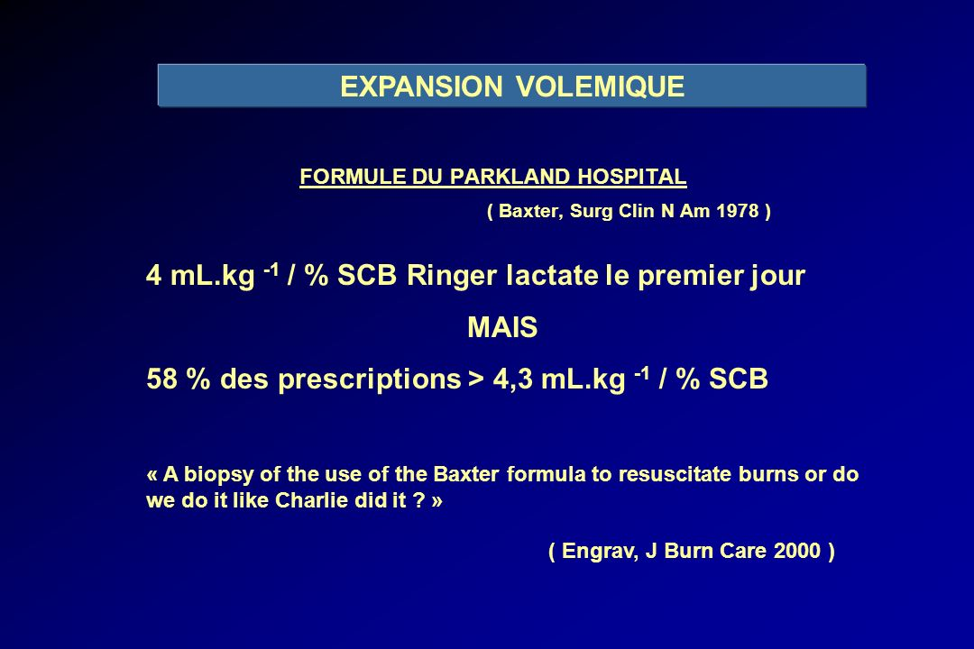 FORMULE DU PARKLAND HOSPITAL ( Baxter, Surg Clin N Am 1978 )