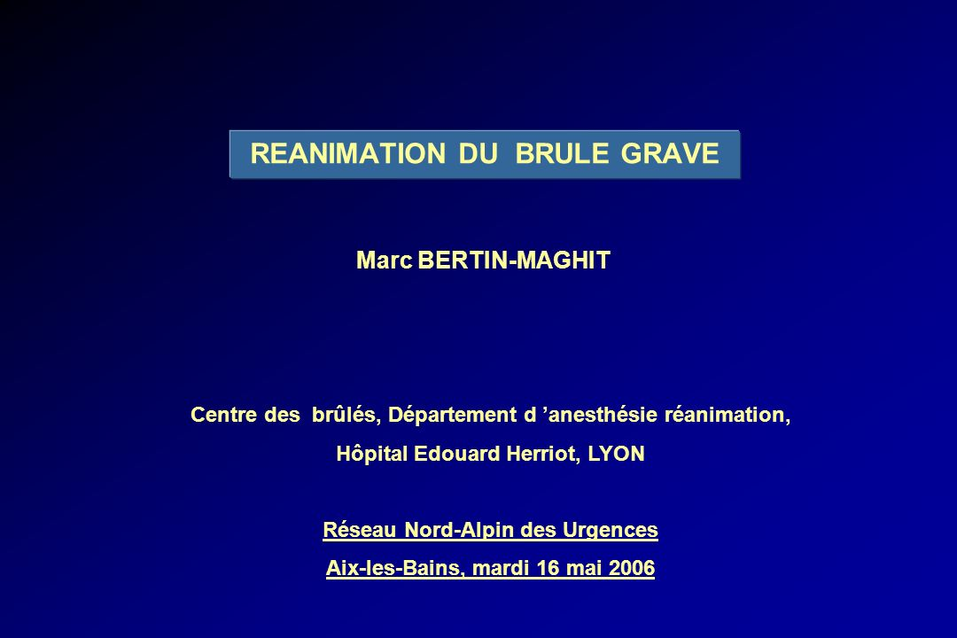 REANIMATION DU BRULE GRAVE