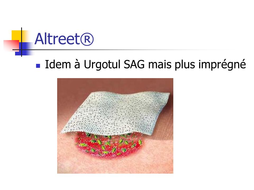 Altreet® Idem à Urgotul SAG mais plus imprégné