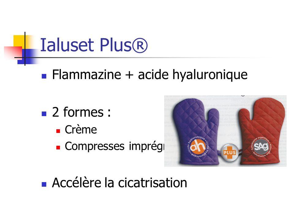 Ialuset Plus® Flammazine + acide hyaluronique 2 formes :