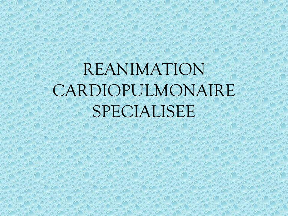 REANIMATION CARDIOPULMONAIRE SPECIALISEE
