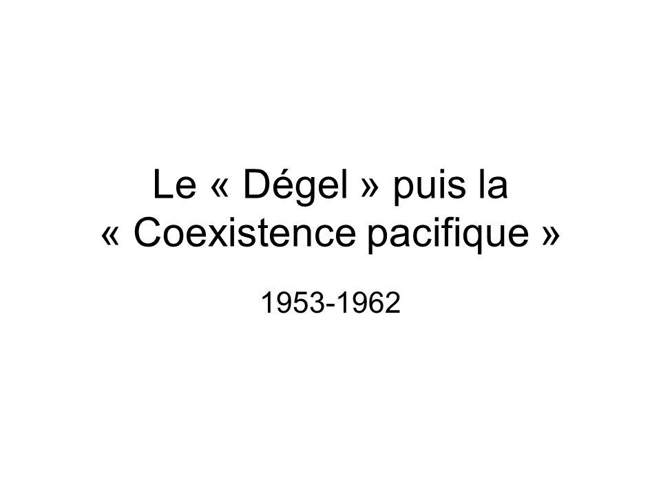 Le « Dégel » puis la « Coexistence pacifique »