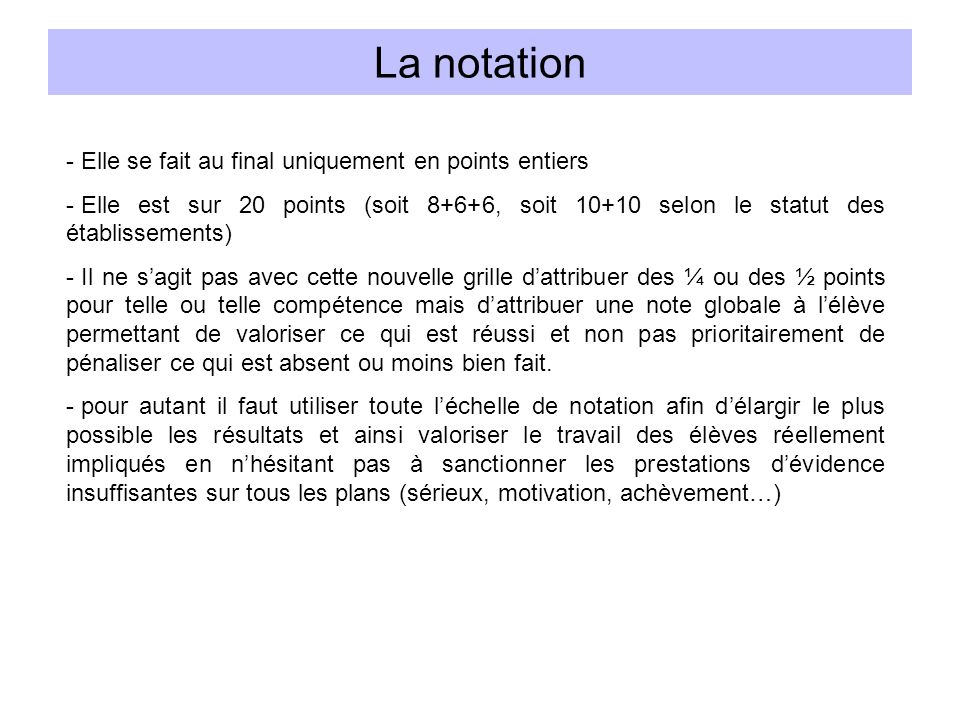La notation Elle se fait au final uniquement en points entiers