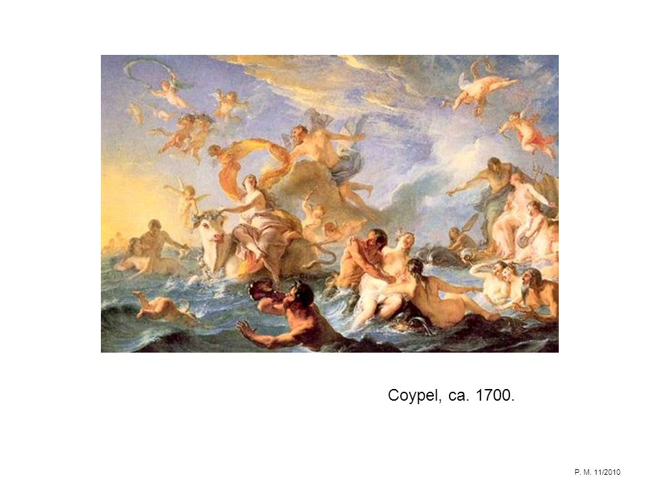 Coypel, ca. 1700. P. M. 11/2010