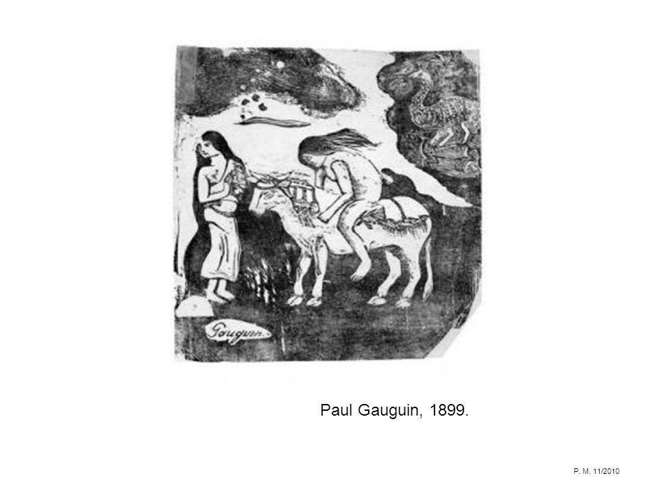 Paul Gauguin, 1899. P. M. 11/2010
