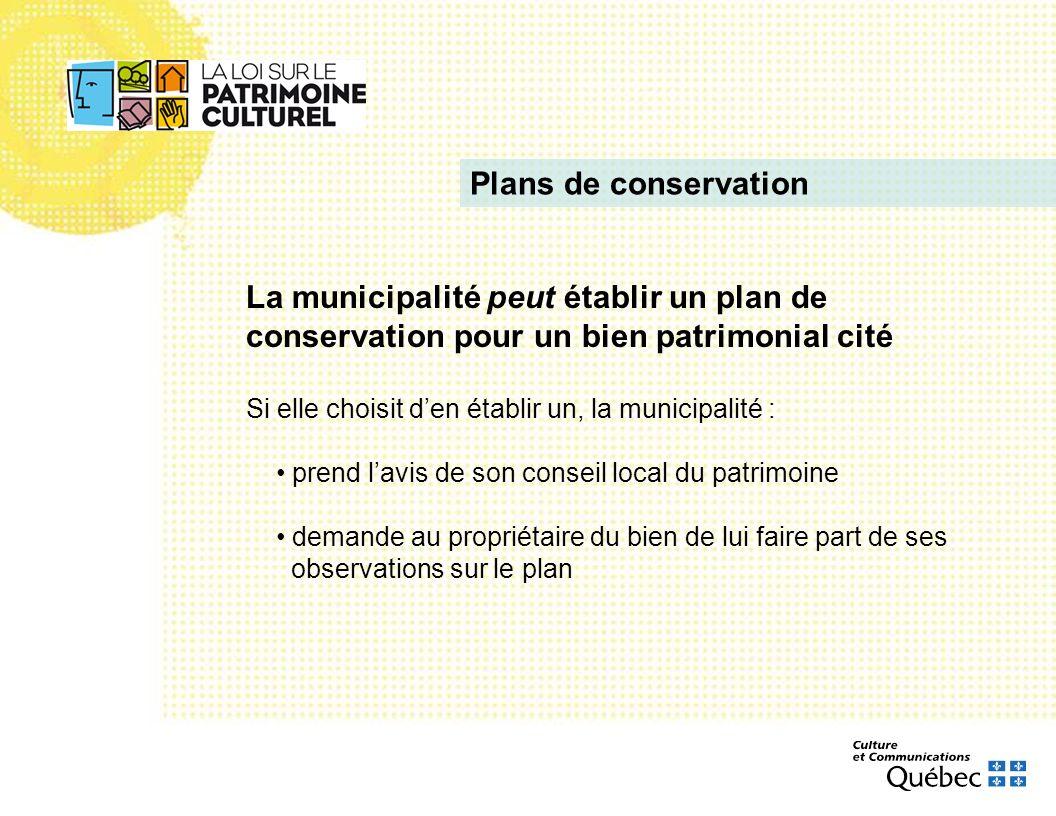 Plans de conservation La municipalité peut établir un plan de conservation pour un bien patrimonial cité.