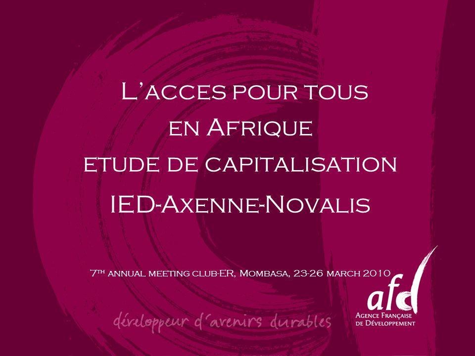 L'acces pour tous en Afrique etude de capitalisation IED-Axenne-Novalis 7th annual meeting club-ER, Mombasa, 23-26 march 2010