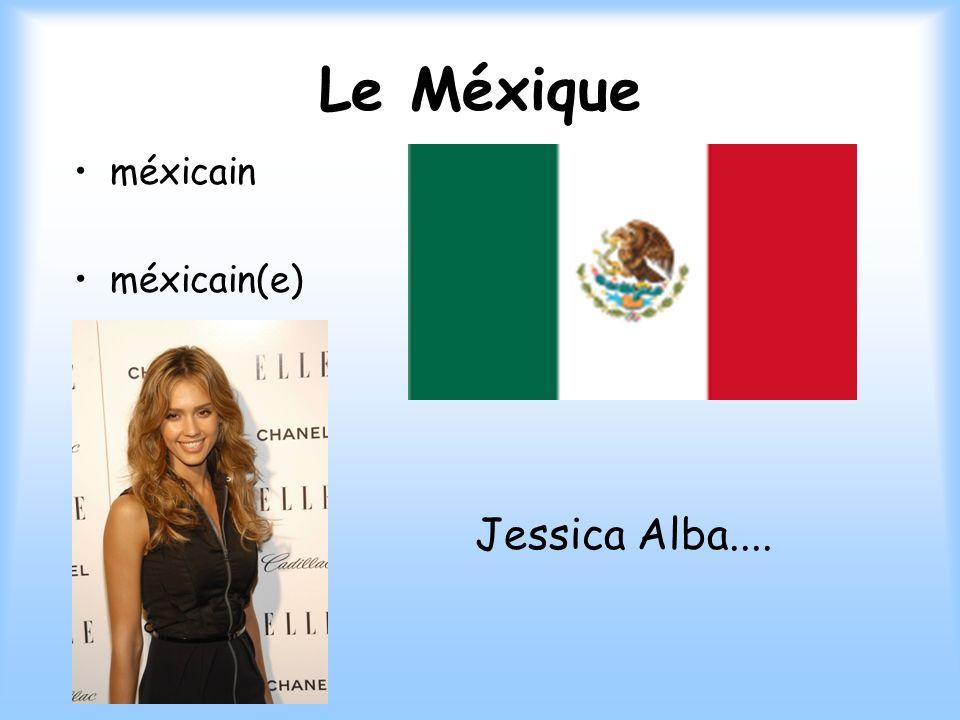 Le Méxique méxicain méxicain(e) Jessica Alba....