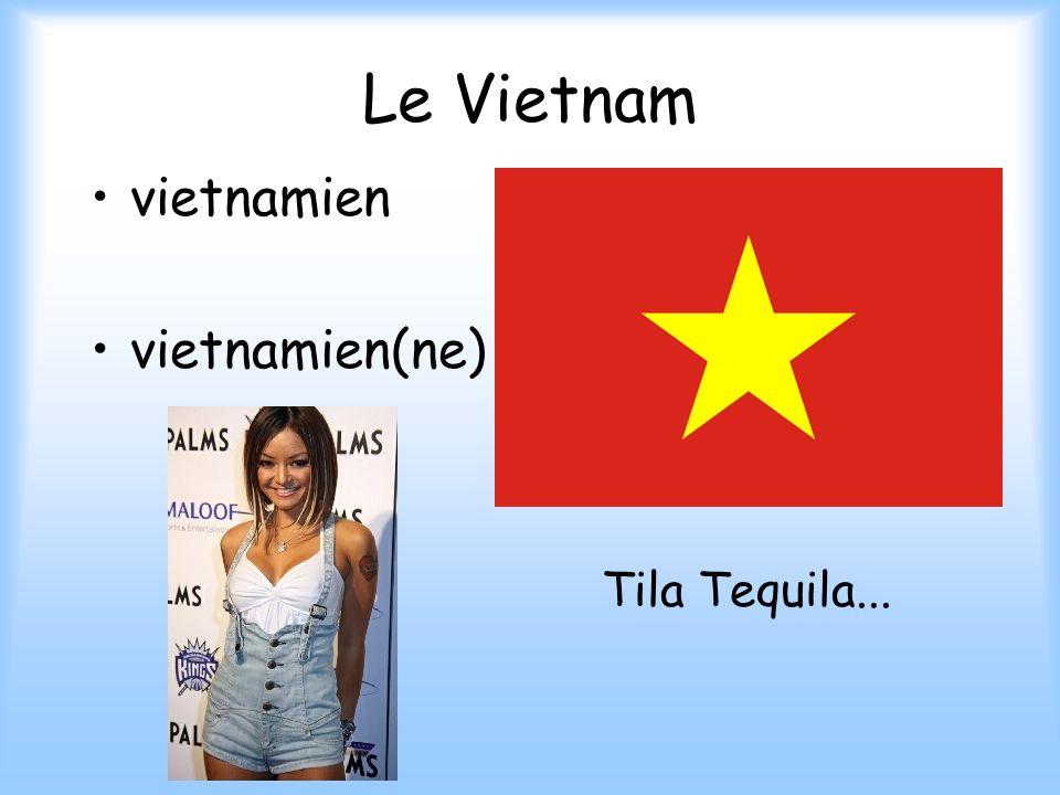 Le Vietnam vietnamien vietnamien(ne) Tila Tequila...