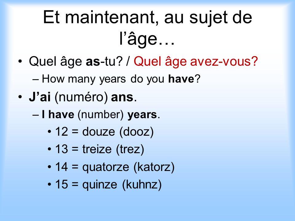 Et maintenant, au sujet de l'âge…