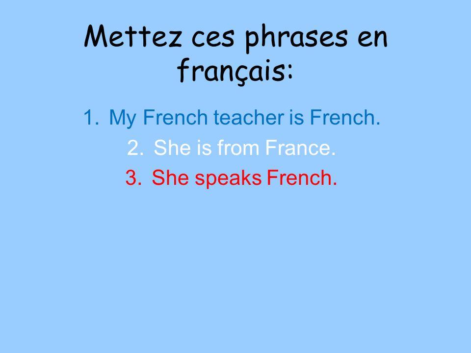 Mettez ces phrases en français: