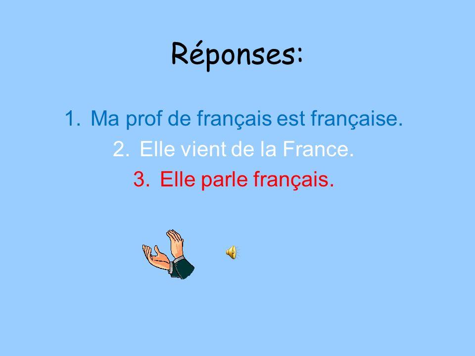 Ma prof de français est française.