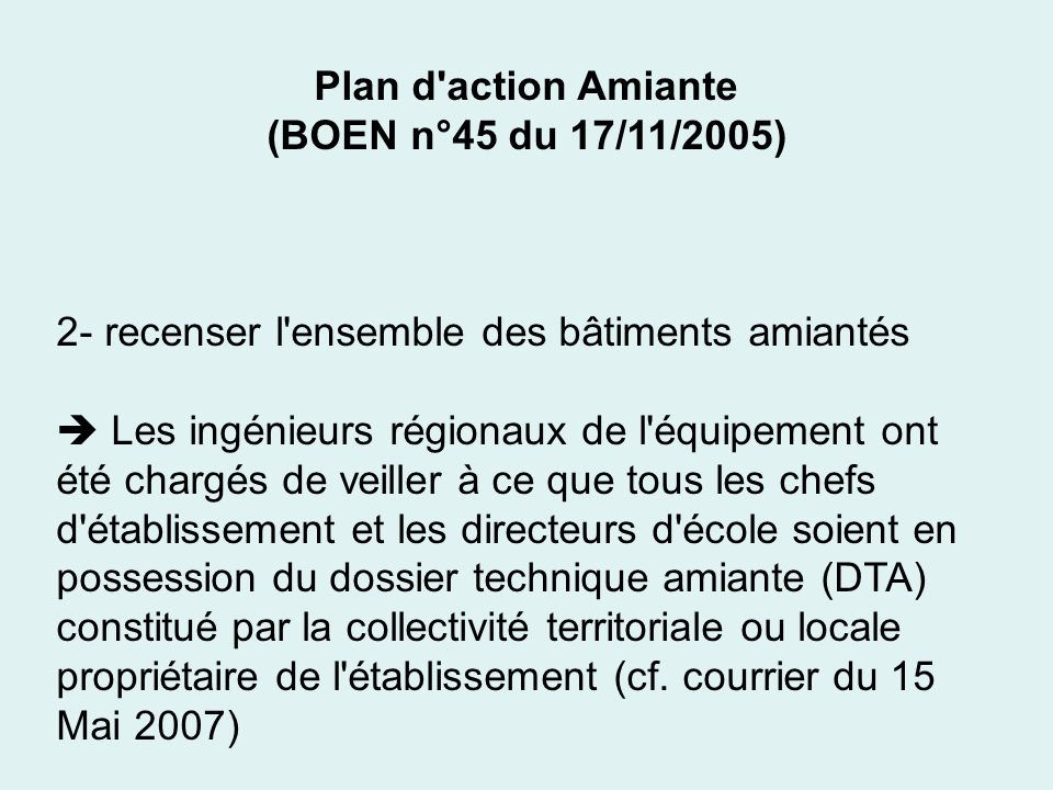 Plan d action Amiante (BOEN n°45 du 17/11/2005) 2- recenser l ensemble des bâtiments amiantés.